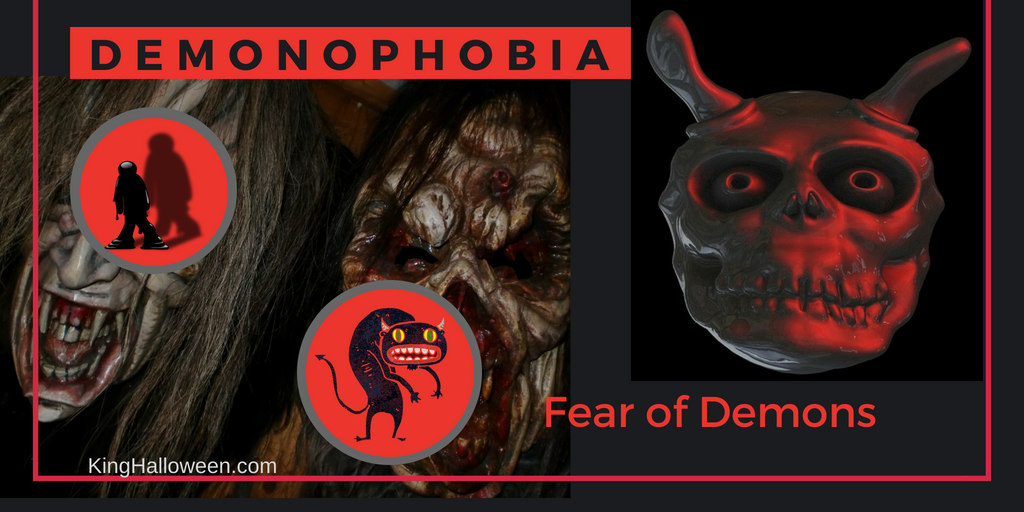 Demonophobia Fear of demons