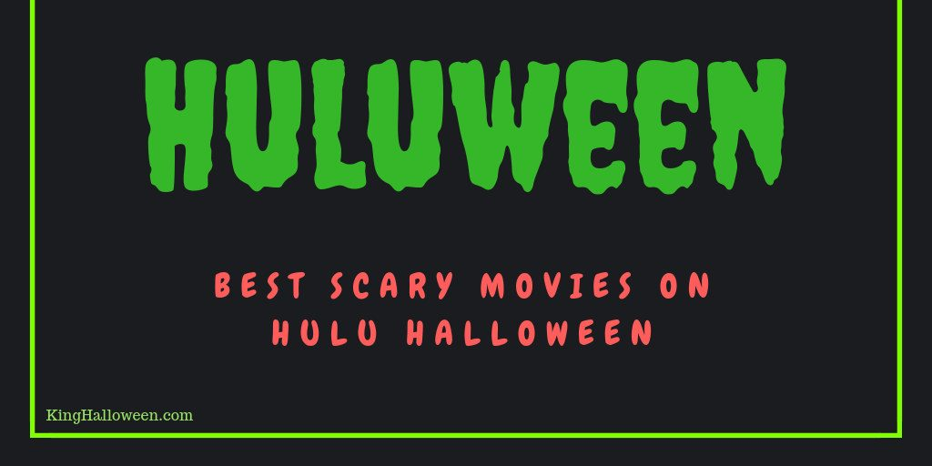Scary Movies on Hulu Halloween