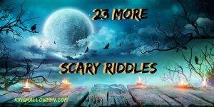 23 scary riddles